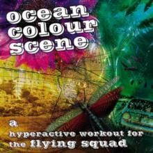 Ocean Colour Scene  A Hyperactive Workout For The Flying Squad (Music Cd)  Cd