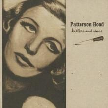 Patterson Hood  Killers And Stars  Cd